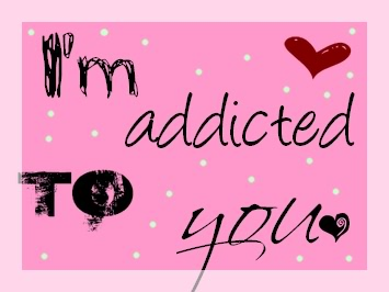 I m addicted to you