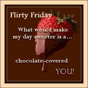It's Flirty Friday! Comments