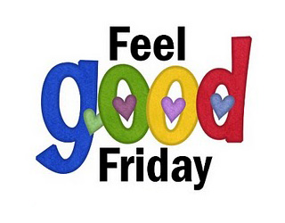 It's Feel Good Friday! Greetings