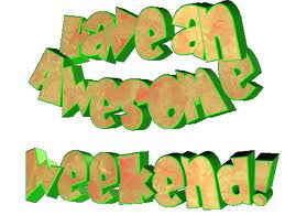 Have an awesome weekend graphics