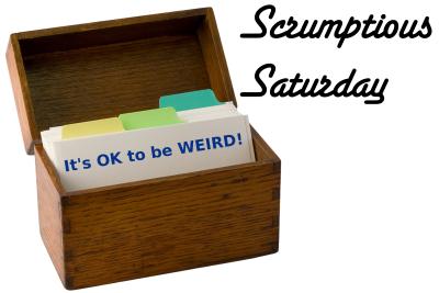 Have A Scrumptious Saturday!
