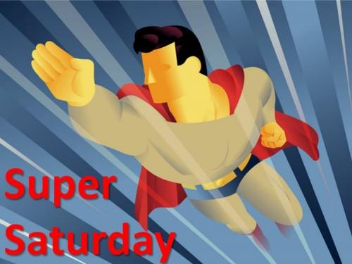 Have A Super Saturday!