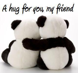 hugs to my friend