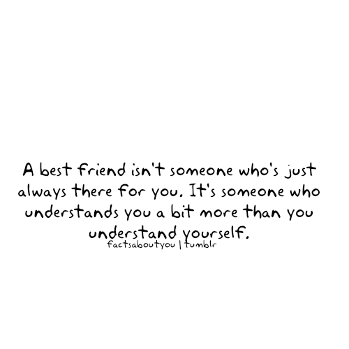 Fact Quote : A best friend isn't someone who's just always…