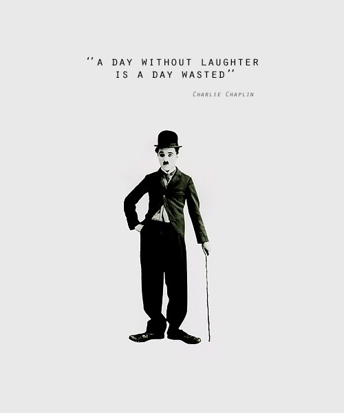"""A Day Without Laughter Is A Day Wasted""- How to Quote"