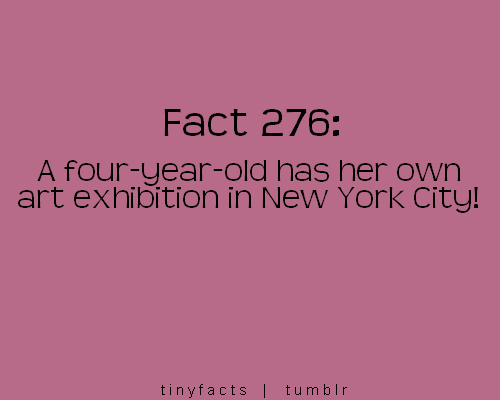A four-year-old has her own art exhibition in New York City! - Fact Quote