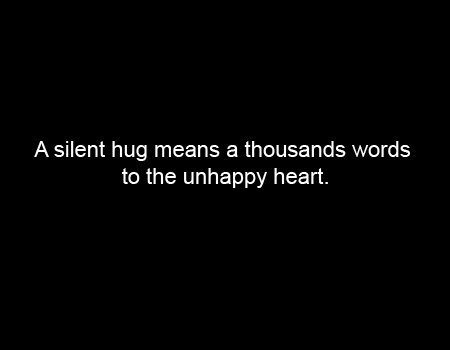 A silent hug means a thousand words - Hug Quote
