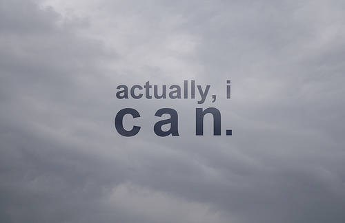 Actually , I can. | Motivational Quote