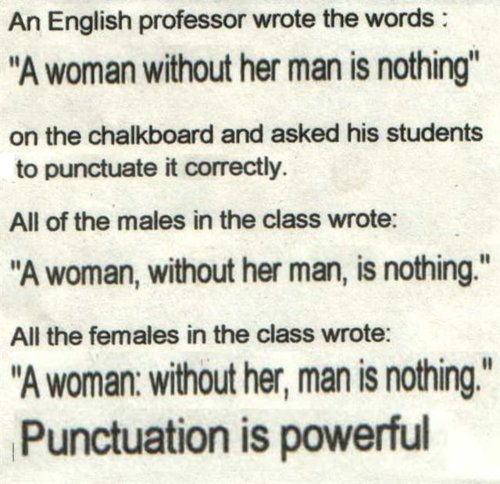 Punctuation is powerful : Funny Quote