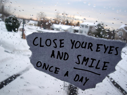 How to Quote - close your eyes and smile once a day