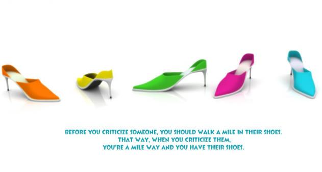 Criticize someone - Walk a mile in their shoes | Quote