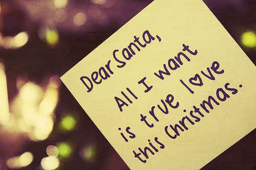 Dear Santa, All i want is true love this Christmas. : Christmas Quote