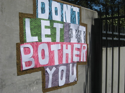 Quote | Don't let it bother you