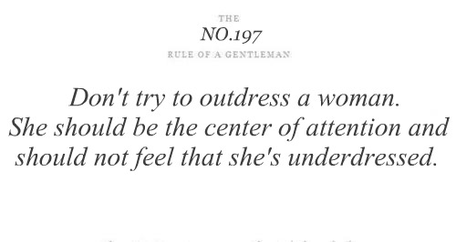 Tips & Rules Quote ~ Dont try to outdress a Woman.