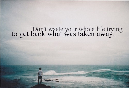 Life hack Quote : Don't waste your whole life trying to get back what…