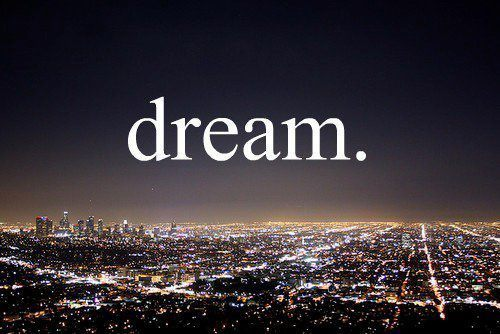 Dream. | Dream Quote