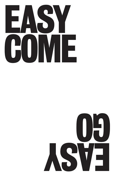 Easy come : Love Quote