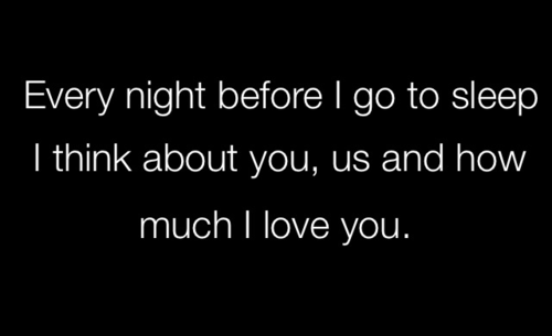 Every night before i go to sleep, i'll think about you - Love Quote