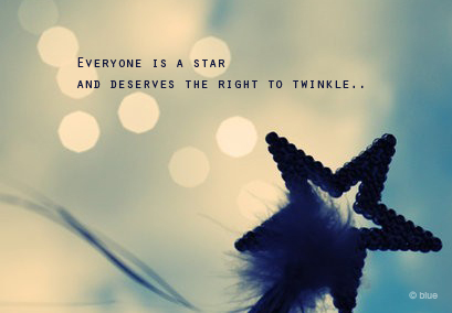 Everyone is a star - Motivational Quote