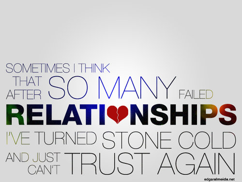 Failed relationships makes one stone cold