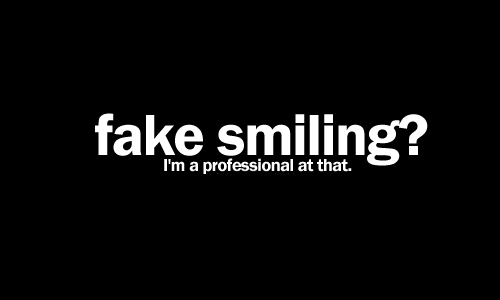 Smile Quote - Fake smiling?