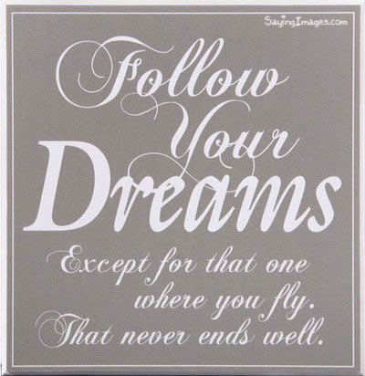 Dream Quote : Follow Your Dreams
