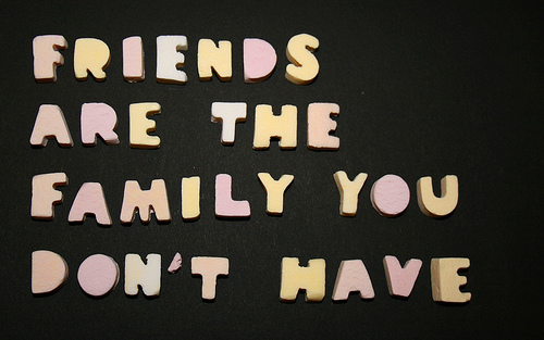 Friends Are The Family You Don't Have ~ Friendship Quote