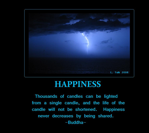 Happiness. Thousands of candles can be lighted from a single candle | Buddhist Quote
