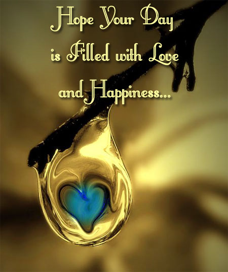 Hope Your Day Is Filled With Love & Happiness | Greetings Graphic