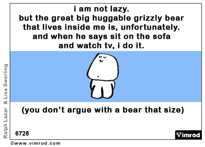 Funny Quote : I'm not lazy.