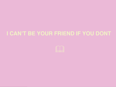 I can't be your friend ~ Friendship Quote