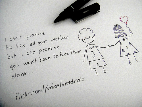 I can't promise to fix all your problems : Friendship Quote
