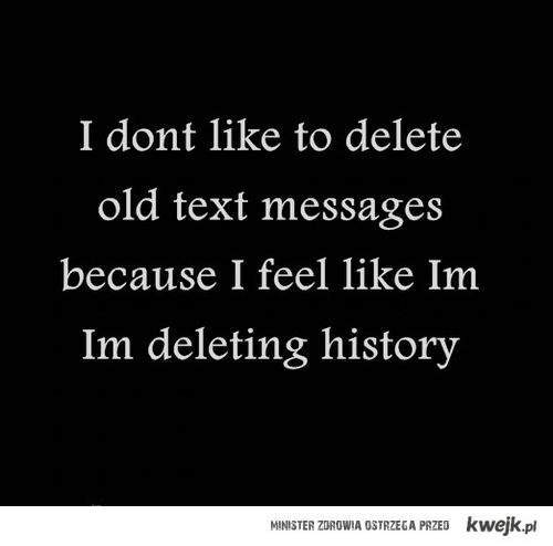 I don't like to delete - Love Quote