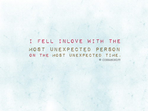 I Fell In Love With The Most Unexpected Person ~ Love Quote
