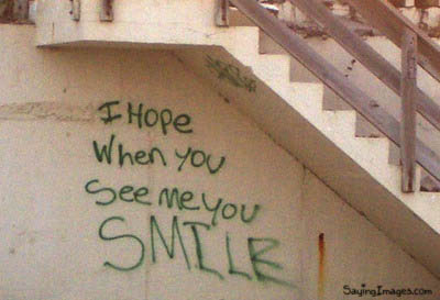 Friendship Quote ~ I hope when you see me you smile.