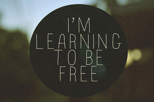 Best Love Quote : I'm learning to be free
