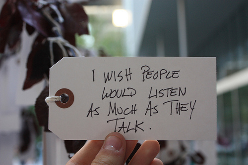 Life Hack Quote | I Wish People Would Listen as Much as They Talk.