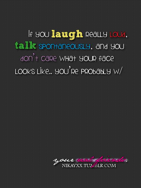 Friendship Quote ~ If u laugh really loud
