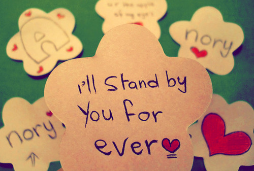 I'll Stand by You For Ever ~ Motivational Quote