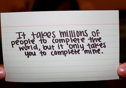 It takes millions of people to Complete the World - Life Hack Quote