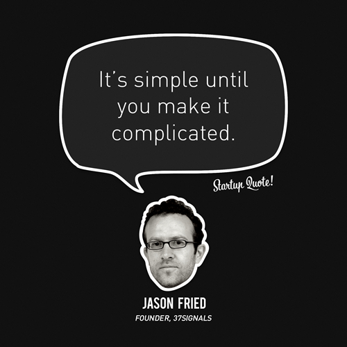 Quote : It's simple until you make it complicated