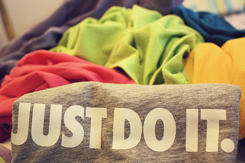 Just do it. - Quote