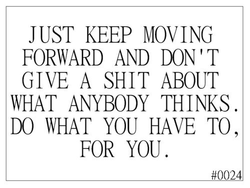 Just keep moving forward - Forward Quote