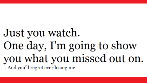 Just you watch.| Love Quote