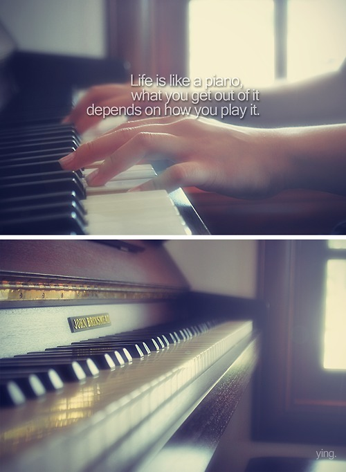 Life Hack Quote - Life is like a piano.
