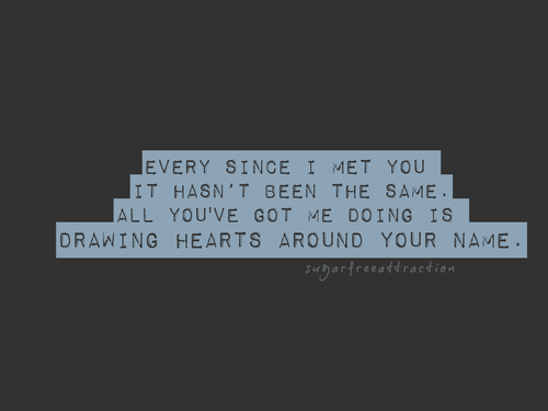 Since I Met You - Love Quote