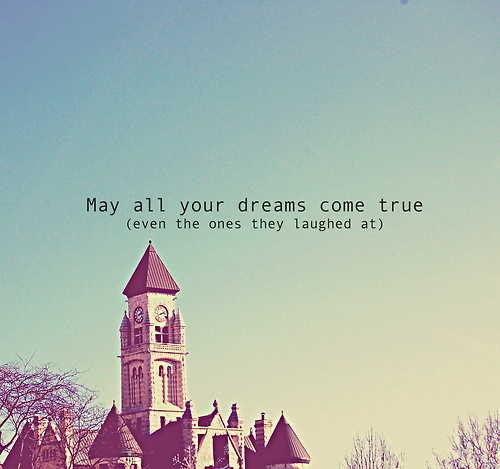 May All Your Dreams Come True. | Dream Quote