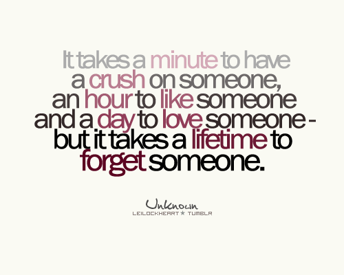 Minute to have crust on someone - Lifetime to forget someone. : Best Life Quote