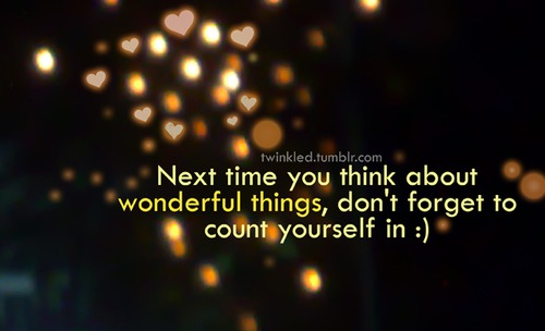 Motivational Quote ~ Next time when you think about wonderful things