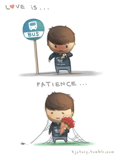 Love is patient : Funny Quote